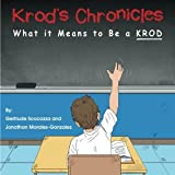 Krod's Chronicles: What it Means to be a K.R.O.D. by Scocozza, Gertrude (2014) Paperback