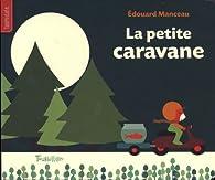 La petite caravane par Edouard Manceau