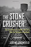 Image of The Stone Crusher: The True Story of a Father and Son's Fight for Survival in Auschwitz