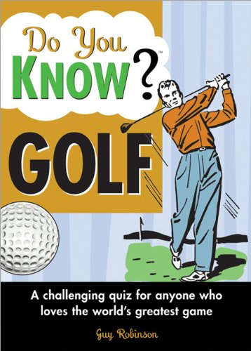 Do You Know Golf?: A challenging quiz for anyone who loves the world's greatest game