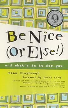 Be Nice (Or Else!) by [Claybaugh, Winn]