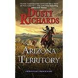 Arizona Territory (A Byrnes Family Ranch Novel) by Richards, Dusty (July 28, 2015) Mass Market Paperback