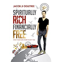 Spiritually Rich Financially Free: What Your Guru Never Taught You