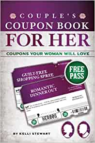 Couple S Coupon Book For Her Coupons Your Woman Will Love Stewart Kelli 9781542653442 Amazon Com Books