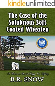 The Case of the Salubrious Soft Coated Wheaten (The Thousand Islands Doggy Inn Mysteries Book 19)