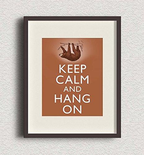 Keep Calm And Hang On Sloth Art Print 8X10 Wall Art Sloth Decor -