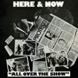 All Over The Show /  Here & Now