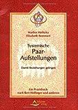Systemische Paar-Aufstellungen: damit Beziehungen gelingen - ein Praxisbuch nach Bert Hellinger und anderen