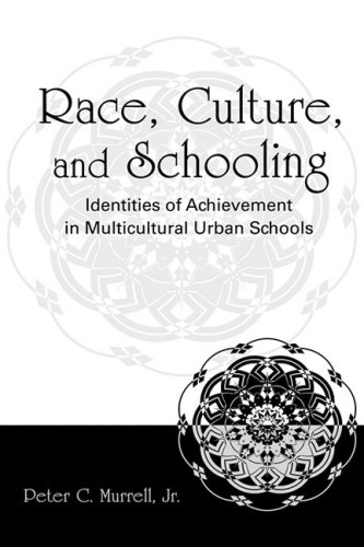 Race, Culture, and Schooling: Identities of Achievement in Multicultural Urban Schools