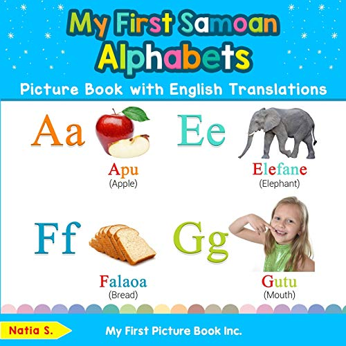 My First Samoan Alphabets Picture Book with English Translations: Bilingual Early Learning & Easy Teaching Samoan Books…