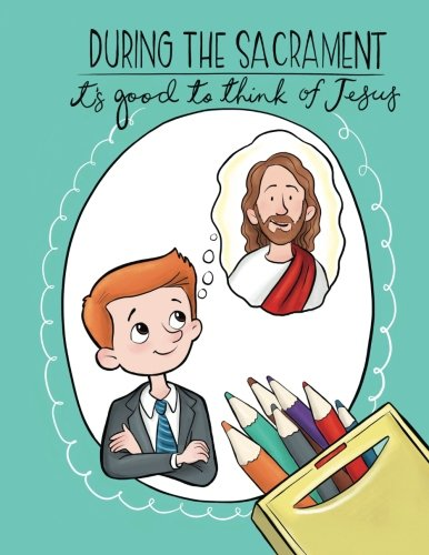 Download During the Sacrament it's Good to Think of Jesus: An LDS Coloring Book pdf epub