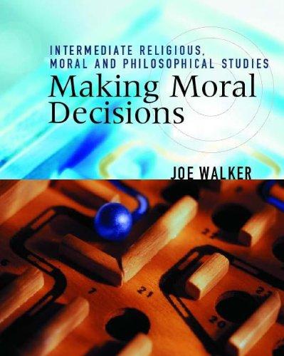 IRS: Making Moral Decisions (Intermediate Religious Studies Series)