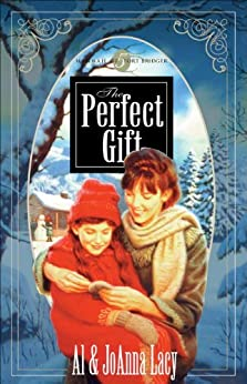 The Perfect Gift (Hannah of Fort Bridger Series) by [Lacy, Al]