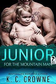 Junior For The Mountain Man: A Secret Baby Romance Suspense Thriller (Mountain Men of Liberty Book 2)