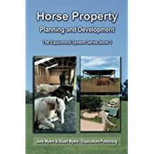 Horse Property Planning and Development: The Equicentral System Series Book 3