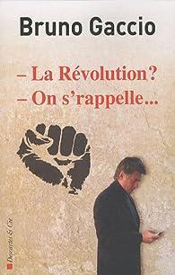 La Révolution ? On s'rappelle... par Bruno Gaccio