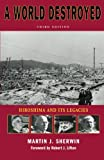 A World Destroyed: Hiroshima and Its Legacies