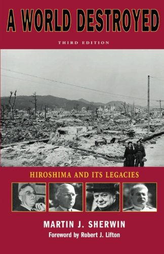 an analysis of atomic bomb explosion in a world destroyed by martin j sherwin