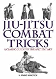 Jiu-Jitsu Combat Tricks, H. Irving Hancock, 1613212100