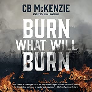 Burn What Will Burn Audiobook