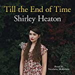 Till the End of Time | Shirley Heaton
