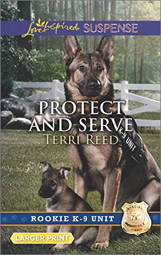 Protect and Serve (Rookie K-9 Unit) by Love Inspired