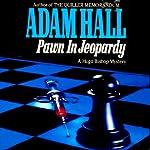 Pawn in Jeopardy: Hugo Bishop, Book 4 | Adam Hall