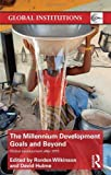 The Millennium Development Goals and Beyond : Global Development After 2015, , 0415621631