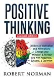 """Positive Thinking: 30 Days Of Motivation And Affirmations: Change Your """"Mindset"""" & Fill Your Live With Happiness, Success & Optimism! (Negativity, ... Positive Affirmations, Self Talk, Be Happy)"""