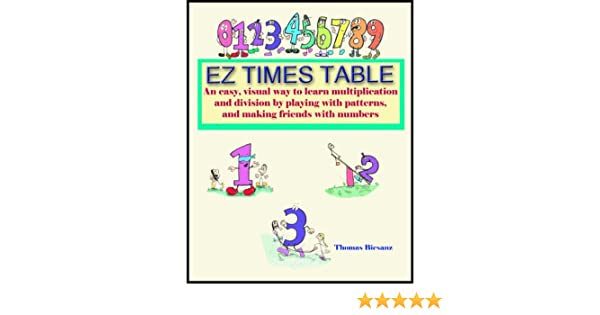Ez Times Table An Easy Visual Way To Learn Multiplication And