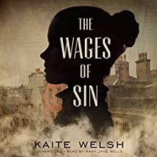 The Wages of Sin: The Sarah Gilchrist Series, Book 1 Audiobook by Kaite Welsh Narrated by Mary Jane Wells
