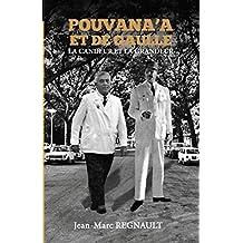 Pouvana'a et de Gaulle: La candeur et la grandeur (French Edition)