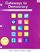 Bundle: Gateways to Democracy, Loose-Leaf Version, 4th + MindTap Political Science, 1 term (6 months) Printed Access Card