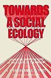 Towards a Social Ecology : Contextual Appreciation of the Future in the Present, Emery, F. E. and Trist, E. L., 1461580846