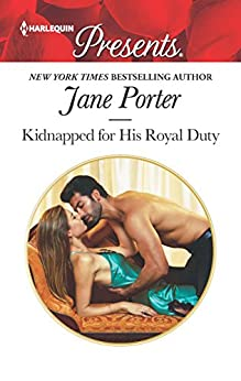 Kidnapped for His Royal Duty: A Royal Marriage of Convenience Romance (Stolen Brides) by [Porter, Jane]