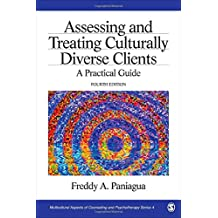 Assessing and Treating Culturally Diverse Clients: A Practical Guide (Multicultural Aspects of Counseling And...