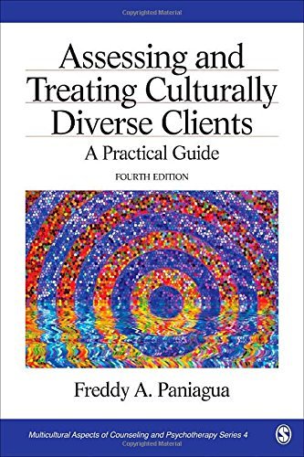 Assessing and Treating Culturally Diverse Clients: A Practical Guide (Multicultural Aspects of Counseling And Psychotherapy)