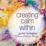 Creating Calm Within (Guided Meditations)