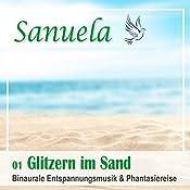 Glitzern im Sand: Binaurale Entspannungsmusik und Phantasiereise (Sanuela 1) | Nils Klippstein