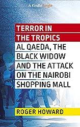 Terror in the Tropics: Al Qaeda, the Black Widow, and the attack on the Nairobi shopping mall (Kindle Single)