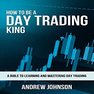 How to Be a Day Trading King Audiobook