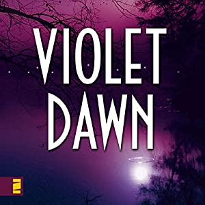 Violet Dawn Audiobook