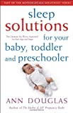 Sleep Solutions for Your Baby, Toddler and Preschooler, Ann Douglas, 0470836334