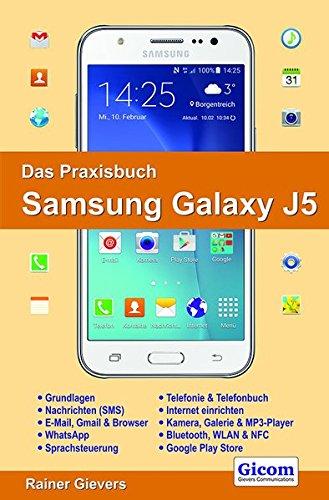 Das Praxisbuch Samsung Galaxy J5 - Handbuch für E...