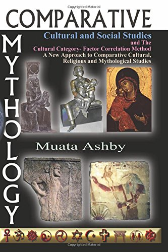 Comparative Mythology, Cultural and Social Studies and The Cultural Category- Factor Correlation Method: A New Approach to Comparative Cultural, Religious and Mythological Studies