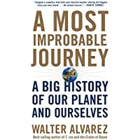 A Most Improbable Journey – A Big History of Our Planet and Ourselves