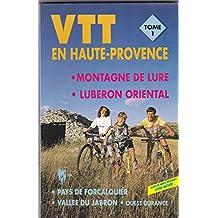 VTT en Haute-Provence : Tome 1, Montagne de Lure et Luberon
