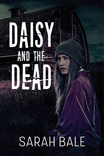 Daisy and the Dead: (Book 1) by [Bale, Sarah]