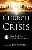 img - for The Church in an Age of Crisis: 25 New Realities Facing Christianity book / textbook / text book