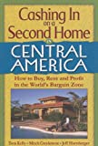 Cashing in on a Second Home in Central America, Tom Kelly and Mitch Creekmore, 0977092011